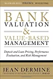 img - for Bank Valuation and Value-Based Management: Deposit and Loan Pricing, Performance Evaluation, and Risk Management 1st (first) Edition by Dermine, Jean published by McGraw-Hill (2009) book / textbook / text book
