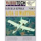 Fairchild-Republic A/OA-10 Warthog - Warbird Tech Vol. 20 ~ Dennis R. Jenkins