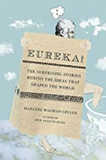 Eureka! : the surprising stories behind the ideas that shaped the world