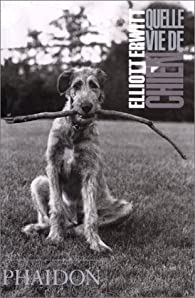 Quelle vie de chien par Elliott Erwitt