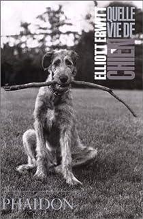 Quelle vie de chien par Erwitt
