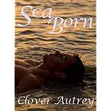 Sea Born ~ Clover Autrey