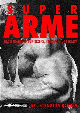 Super Arme: Massetraining fuer Bizeps, Trizeps & Unterarm