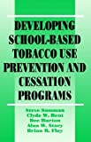 img - for Developing School-Based Tobacco Use Prevention and Cessation Programs (Sage Library of Social Research) book / textbook / text book