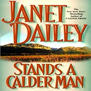 Stands a Calder Man: Calder Saga Book 2 | [Janet Dailey]