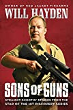 Sons of Guns: Straight-Shootin' Stories from the Star of the Hit Discovery Series