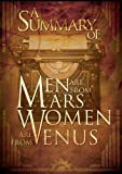 A Summary of Men Are from Mars, Women Are from Venus: The Classic Guide to Understanding the Opposite Sex by John Gray