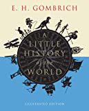 A Little History of the World: Illustrated Edition (Little histories) (0300197187) by Gombrich, E. H.