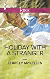 Holiday with a Stranger (Harlequin Kiss)
