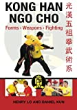 img - for Kong Han Ngo Cho: Forms Weapons Fighting book / textbook / text book