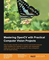 Mastering OpenCV with Practical Computer Vision Projects Front Cover