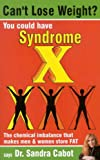 Can't Lose Weight?: You Could Have Syndrome X