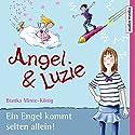 Ein Engel kommt selten allein (Angel & Luzie 1) Hörbuch von Bianka Minte-König Gesprochen von: Sonja Szylowicki