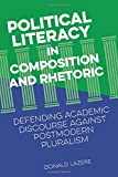 img - for Political Literacy in Composition and Rhetoric: Defending Academic Discourse against Postmodern Pluralism book / textbook / text book