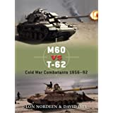 M60 vs T-62: Cold War Combatants 1956-92 (Duel) ~ David C. Isby