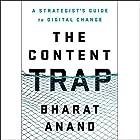 The Content Trap: A Strategist's Guide to Digital Change Hörbuch von Bharat Anand Gesprochen von: Jason Culp
