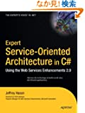 Expert Service-Oriented Architecture In C#: Using the Web Services Enhancements 2.0 (Books for Professionals by Profession...