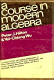 A Course in Modern Algebra (Pure & Applied Mathematics) (0471399671) by Hilton, P. J.