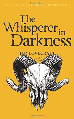 The Whisperer in Darkness: Collected Stories Volume 1