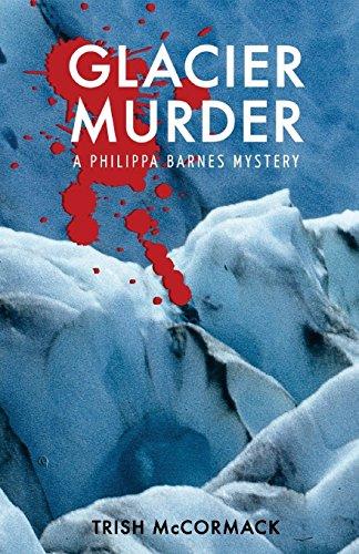 Glacier Murder: a Philippa Barnes mystery: Volume 2 (Philippa Barnes mysteries)