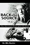 img - for Back to the Source: The Spiritual Principles Of Jesus book / textbook / text book
