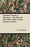 img - for European Cinema in Retrospect - The Film and Film-Makers Who Created European Cinema book / textbook / text book