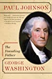 George Washington: The Founding Father (Eminent Lives) (0060753676) by Johnson, Paul