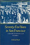 img - for Seventy-five years in San Francisco: A history of Rotary Club number 2 book / textbook / text book