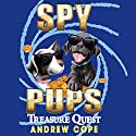 Spy Pups: Treasure Quest Audiobook by Andrew Cope Narrated by India Fisher