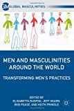 img - for Men and Masculinities Around the World: Transforming Men's Practices (Global Masculinities) book / textbook / text book