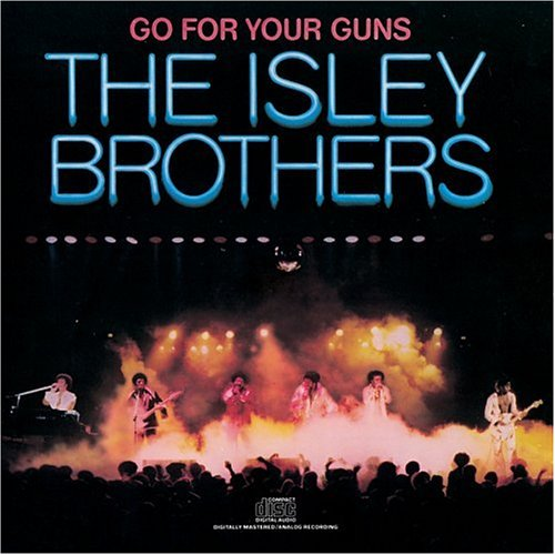 The Isley Brothers - Go for Your Guns - Zortam Music