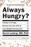 Always Hungry?: Conquer Cravings, Ret...