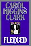 Fleeced (0446522929) by CLARK, CAROL HIGGINS