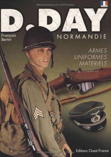D.Day Normandie : Uniformes-armes-matériels