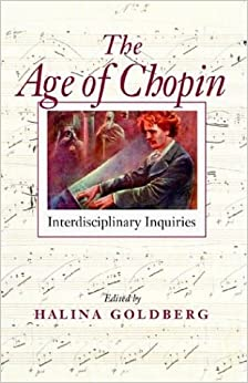 The Age of Chopin: Interdisciplinary Inquiries