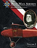 img - for The Blue Max Airmen Volume 5: German Airmen Awarded the Pour le M rite: Manfred von Richthofen book / textbook / text book
