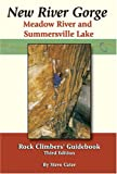 New River Gorge, Meadow River and Summersville Lake Rock Climbers Guidebook