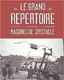 echange, troc François Delarozière, Claire David - Le grand répertoire : Machines de spectacle