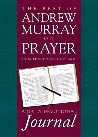 Best of Andrew Murray on Prayer : A Daily Devotional Journal, ANDREW MURRAY