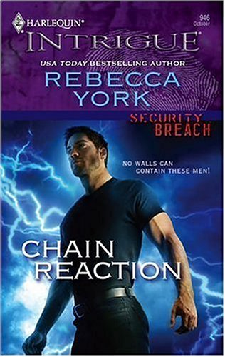 Chain Reaction (Harlequin Intrigue Series), REBECCA YORK