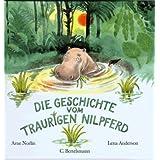 """Die Geschichte vom traurigen Nilpferdvon """"Arne Norlin"""""""