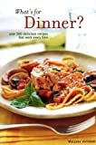 img - for What's for Dinner: 200 Delicious Recipes That Work Every Time book / textbook / text book