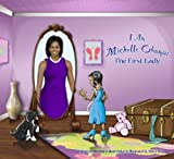 img - for I Am Michelle Obama: The First Lady book / textbook / text book
