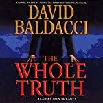 The Whole Truth (       ABRIDGED) by David Baldacci Narrated by Ron McLarty