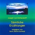 Sämtliche Erzählungen | Joseph von Eichendorff