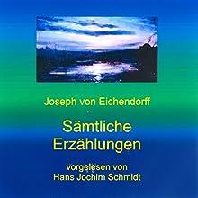 Sämtliche Erzählungen Hörbuch von Joseph von Eichendorff Gesprochen von: Hans Jochim Schmidt