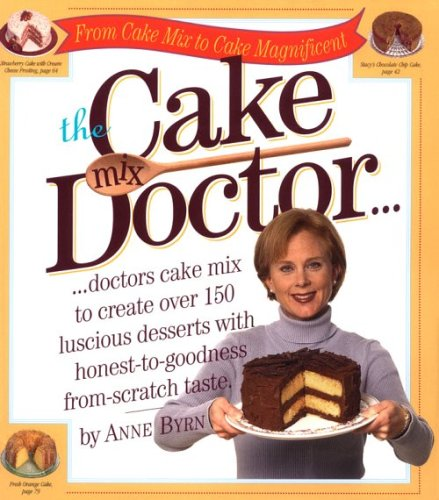 The Cake Mix Doctor, ANNE BYRN
