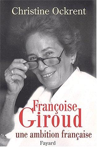 Françoise Giroud, une ambition française