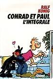 Conrad et Paul : L'intégrale