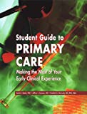 img - for Student Guide to Primary Care: Making the Most of Your Early Clinical Experience, 1e book / textbook / text book